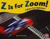 Z Is for Zoom!: A Race Car Alphabet - Laura Purdie Salas