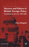 Success And Failure In British Foreign Policy: Evaluating The Record, 1900 2000 - Peter Mangold