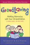 GrandLoving: Making Memories with Your Grandchildren - Sue Johnson, Julie Carlson, Ann Ruethling