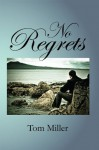 No Regrets - Tom Miller