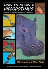 How to Clean a Hippopotamus: A Look at Unusual Animal Partnerships - Robin Page, Steve Jenkins