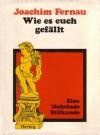 Wie es euch gefällt - Joachim Fernau
