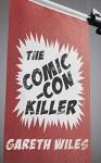 The Comic-Con Killer - Gareth Wiles