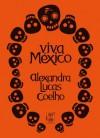 Viva México - Alexandra Lucas Coelho