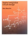 Digital Integrated Circuit Design (The Oxford Series in Electrical and Computer Engineering) - Ken Martin