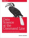 Data Science at the Command Line: Facing the Future with Time-Tested Tools - Jeroen Janssens