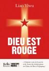 Dieu est rouge (French Edition) - Liao Yiwu, Marie Holzman, Jean-François Bouthors, Hervé Denès, Li Ru