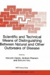 Scientific and Technical Means of Distinguishing Between Natural and Other Outbreaks of Disease - Malcolm R. Dando, G.S. Pearson, Bohumir Kriz