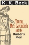 Young Mrs. Cavendish and the Kaiser's Men - K.K. Beck