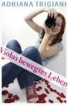Violas bewegtes Leben - Adriana Trigiani, Anja Hansen-Schmidt