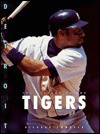 The History of the Detroit Tigers - Richard Rambeck
