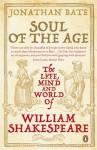 Soul of the Age: The Life, Mind and World of William Shakespeare by Bate Jonathan (2009-08-01) Paperback - Bate Jonathan