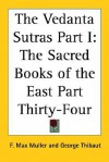 The Vedanta Sutras Part I: The Sacred Books of the East Part Thirty-Four - Friedrich Max Müller