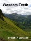Wosdom Teeth - Robert Jameson