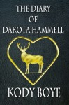 The Diary of Dakota Hammell - Kody Boye