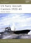 US Navy Aircraft Carriers 1922-45: Prewar classes - Mark Stille, Tony Bryan