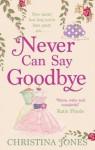 Never Can Say Goodbye - Christina Jones