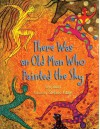 There Was an Old Man Who Painted the Sky - Teri Sloat, Stefano Vitale
