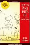 How to Avoid Making Art (or Anything Else You Enjoy) - Julia Cameron, Elizabeth Cameron