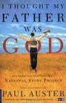 I Thought My Father Was God and Other True Tales from NPR's National Story Project - Paul Auster, Nelly Reifler