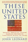 These United States: Original Essays by Leading American Writers on Their State Within the Union - John D. Leonard