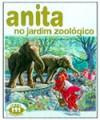Anita no Jardim Zoológico (Série Anita, #2) - Marcel Marlier, Gilbert Delahaye