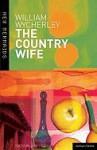 The Country Wife (New Mermaids) - William Wycherley, James Ogden