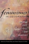 Feminisms in Geography: Rethinking Space, Place, and Knowledges - Pamela Moss