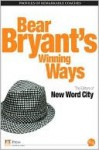 Bear Bryant's Winning Ways - New Word City