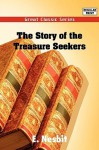 The Story of the Treasure Seekers - E. Nesbit