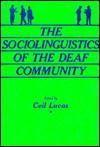 The Sociolinguistics of the Deaf Community - Ceil Lucas