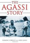 The Agassi Story - Dominic Cobello, Kate Shoup, Dominic Cobello, Kate Shoup Welsh, Andre Agassi