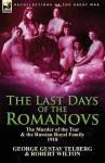 The Last Days of the Romanovs: The Murder of the Tsar & the Russian Royal Family, 1918 - George Gustav Telberg, Robert Wilton