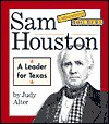 Sam Houston: A Leader for Texas - Judy Alter