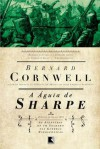 A Águia de Sharpe (As Aventuras de Sharpe, #8) - Bernard Cornwell