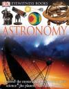 Astronomy (DK Eyewitness Books) - Kristen Lippincott, Tina Chambers, Clive Streeter, Mark A. Garlick