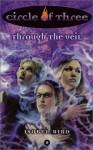 Circle of Three #9: Through the Veil - Isobel Bird