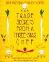 Trade Secrets from a Three-Star Chef - Nancy J. Hooper