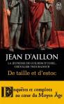 De taille et d'estoc : la jeunesse de Guilhem d'Ussel - Jean d'Aillon