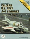 Colors and Markings of Colorful U.S. Navy A-4 Skyhawks - Bert Kinzey, Ray Leader