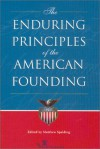 The Enduring Principles of the American Founding - Matthew Spalding