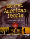 Secret American People: From Secret Societies to Secret Agents - Christopher Forest