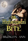 The Highwayman's Bite | Historical Paranormal Romance: Regency Vampires (Scandals With Bite Book 6) - Brooklyn Ann