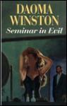 Seminar in Evil - Daoma Winston