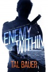 Enemy Within (Executive Office #3) (The Executive Office) - Tal Bauer