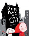 Red and the City - Marie Voigt
