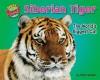 Siberian Tiger: The World's Biggest Cat - Meish Goldish