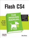 Flash Cs4: The Missing Manual: The Missing Manual - Chris Grover