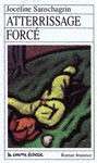 Atterrissage forcé (Roman Jeunesse, #7) - Joceline Sanschagrin, Pierre Pratt
