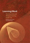 Learning / Work: Turning Work and Lifelong Learning Inside Out - Linda Cooper, Shirley Walters